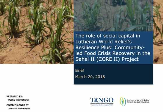 The role of social capital in Lutheran World Relief's Resilience Plus: Community-led Food Crisis Recovery in the Sahel II (CORE II) Project